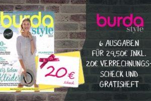 Erwerben Sie jetzt 6 Ausgaben burda style zum Preis von nur 9,50 EUR durch eine Prämie in Höhe von 20 EUR. Zudem gibt es noch ein Gratisheft obendrauf!