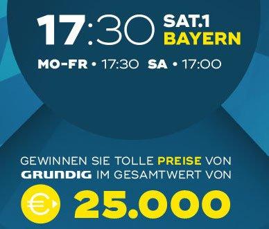 17:30 Sat.1 Bayern verlost Grundig-Preise im Gesamtwert von 25.000 EUR! Jeden Tag warten hochwertige Grundig Produkte auf Sie - Mitmachen lohnt sich!