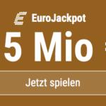 15 Mio. EUR im EuroJackpot -> 10 EUR für Tippschein GESCHENKT!