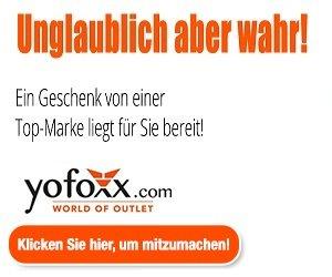 Registrieren Sie sich jetzt beim Online-Outlet yofoxx.com, und sichern Sie sich immer wieder ein kostenloses Geschenk zur ersten Bestellung!