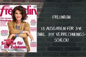 Freundin Abo 13 Ausgaben für 39 EUR. GESCHENKT: 35 EUR Verrechnungsscheck!