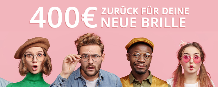 400€ zurück für neue Brille
