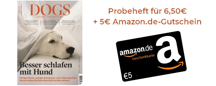 DOGS Probeheft + 5€ Amazon Guschein