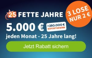 25 Fette Jahre, 3 Lose für 2€