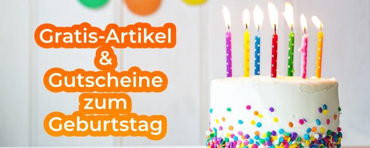 Gratisartikel & Gutscheine zum Geburtstag